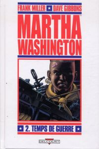 Martha Washington T2 : Temps de guerre (0), comics chez Delcourt de Miller, Gibbons, McKie