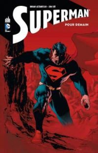 Superman - Pour demain, comics chez Urban Comics de Azzarello, Lee, Sinclair