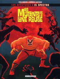 El spectro T1 : Les mutants de la lune rouge (0), bd chez Le Lombard de Rodier, Antoine