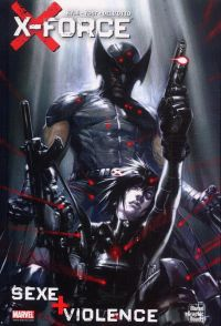 X-Force : Sexe + violence (0), comics chez Panini Comics de Yost, Kyle, Dell'otto