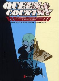 Queen & country T1 : Opérations : Broken ground & Morningstar, comics chez Akileos de Rucka, Hurtt, Rolston, Sakai