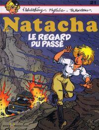 Natacha T21 : Le regard du passé, bd chez Marsu Productions de Martens, Mythic, Walthéry