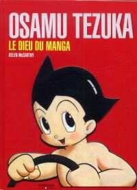 Osamu Tezuka, le Dieu du manga, manga chez Eyrolles de McCarthy, Tezuka