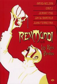 Rex Mundi T3 : Les rois perdus (0), comics chez Milady Graphics de Nelson, Di Bartolo, Johnson, Ferreyra, Cox