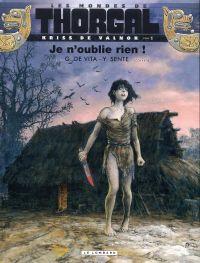 Les Mondes de Thorgal – cycle Kriss de Valnor, T1 : Je n'oublie rien (0), bd chez Le Lombard de Sente, de Vita, Rosinski