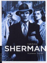 Sherman T1 : La promesse, New York, bd chez Le Lombard de Desberg, Griffo, Burgazzoli