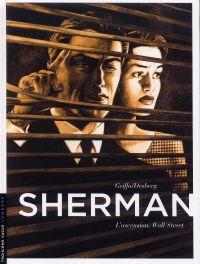 Sherman – cycle 1, T2 : L'ascension, Wall Street (0), bd chez Le Lombard de Desberg, Griffo, Burgazzoli