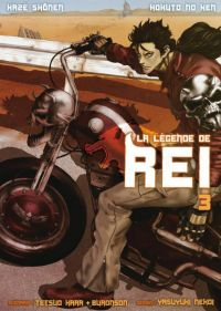 Hokuto no Ken - La légende de Rei T3, manga chez Kazé manga de Hara, Buronson, Nekoi