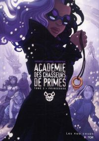 Académie des chasseurs de primes T2 : Princesses (0), comics chez Les 400 Coups de Champoux, Lacombe, Godbout
