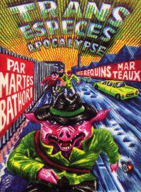 Trans Espèces Apocalypse, bd chez Les Requins Marteaux de Bathori