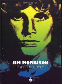 Jim Morrison : Poète du chaos, bd chez Emmanuel Proust Editions de Bertocchini, Jef