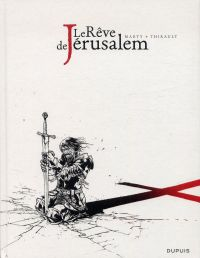 Le rêve de Jérusalem : Intégrale (N&B) (1), bd chez Dupuis de Thirault, Marty