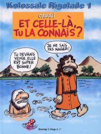 Kolossale rigolade : Et celle-là, tu la connais ? (0), bd chez Desinge&Hugo&Cie de Carali