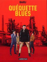 Quequette blues, bd chez Casterman de Baru