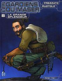 Les gardiens du Maser T8 : La grande splendeur (0), bd chez Hugo BD de Frezzato, Ruotolo