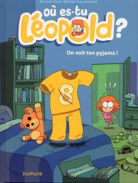 Où es-tu Léopold ? T1 : On voit ton pyjama ! (0), bd chez Dupuis de Schmidt, Caut