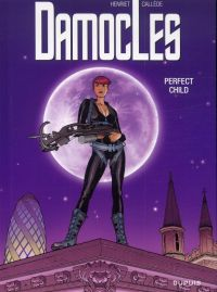Damoclès T3 : Perfect child (0), bd chez Dupuis de Callede, Henriet, Usagi
