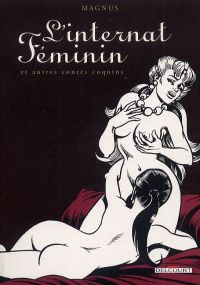 L'internat féminin et autres contes coquins, bd chez Delcourt de Magnus