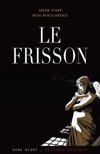 Le frisson, comics chez Delcourt de Starr, Bertilorenzi