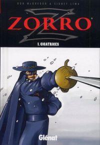 Zorro T1 : Cicatrices (0), bd chez Glénat de Mcgregor, Lima, de Miranda