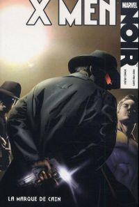 Marvel Noir – X-Men, T2 : La marque de Cain (0), comics chez Panini Comics de Van Lente, Calero