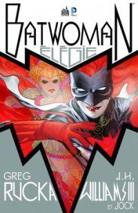 Batwoman : Elégie, comics chez Urban Comics de Rucka, Williams III, Jock, Stewart, Baron