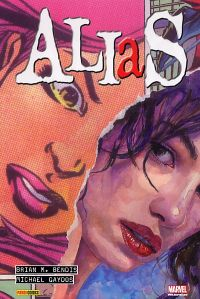 Alias : Intégrale (1), comics chez Panini Comics de Bendis, Mack, Thibert, Ramos, Sienkiewicz, Mays, Bagley, Gaydos, Vey, White, Hollingsworth