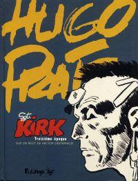 Sergent Kirk T3 : Troisième époque (1), bd chez Futuropolis de Oesterheld, Pratt
