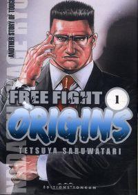 Free Fight Origins T1, manga chez Tonkam de Saruwatari