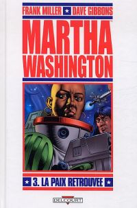 Martha Washington T3 : La paix retrouvée (0), comics chez Delcourt de Miller, Gibbons, McKie