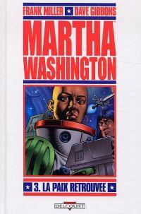 Martha Washington T3 : La paix retrouvée (0), comics chez Delcourt de Miller, Gibbons, McKie