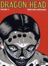 Dragon Head T2, manga chez Pika de Mochizuki