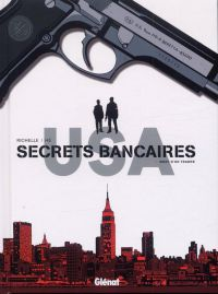 Secrets bancaires USA T1 : Mort d'un trader (0), bd chez Glénat de Richelle, Hé, Dupeyrat, Lambin