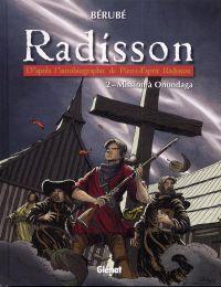 Radisson T2 : Mission à Onondaga (0), bd chez Glénat de Bérubé