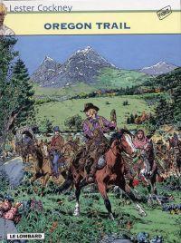 Lester Cockney T8 : Oregon trail (0), bd chez Le Lombard de Franz