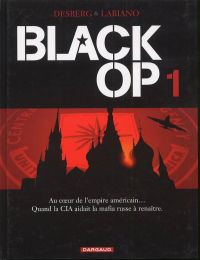 Black OP – Saison 1, T1, bd chez Dargaud de Desberg, Labiano, Chagnaud