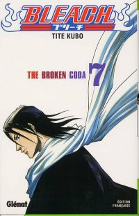 Bleach T7 : The Broken Coda (0), manga chez Glénat de Kubo