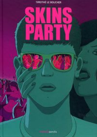 Skins party, bd chez Manolosanctis de le Boucher