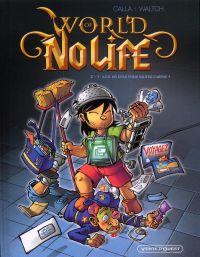 World of no life T2 : Y a-t-il un geek pour sauver l'arène ? (0), bd chez Vents d'Ouest de Calla, Waltch