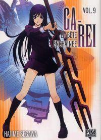 Ga-Rei - La bête enchaînée T9, manga chez Pika de Segawa