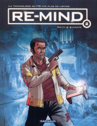 Re-mind T2, bd chez Dargaud de Alcante, Mutti, Fogolin