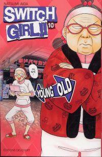 Switch girl  T10, manga chez Delcourt de Aida