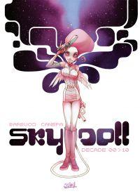 Sky Doll T1 : Decade 00>10 (1), bd chez Soleil de Barbucci_ok, Canepa