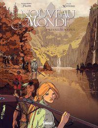 Nouveau monde T2 : La vallée perdue (0), bd chez Glénat de Filippi, Mezzomo, Schwendimann