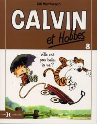 Calvin et Hobbes T8 : Elle est pas belle, la vie ?, comics chez Hors Collection de Watterson