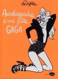 Autobiographie d'une fille gaga, bd chez Marabout de Diglee