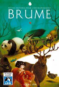 Brume : Petites histoires pour l'environnement (0), bd chez Ankama de Viozat, Yuio, Collectif, La Grenouille Noire, Allart, Kness