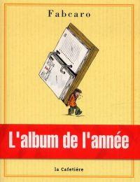 L'album de l'année, bd chez La Cafetière de Fabcaro