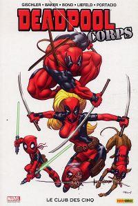 Deadpool Corps : Le club des cinq - Prelude to Deadpool Corps (0), comics chez Panini Comics de Gischler, Portacio, Bond, Liefeld, Baker, Medina, Yackey, Delgado, Mason, Tikulin, Johnson, McGuinness
