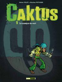 Caktus T1 : Le masque vert (0), bd chez Treize étrange de Pothier, Pilet, Gilles